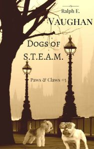Dogs ofS.T.E.A.M. Kindle